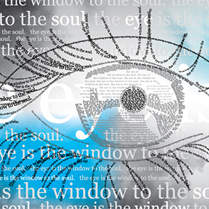 The Eye is the Window to the Soul | Typography